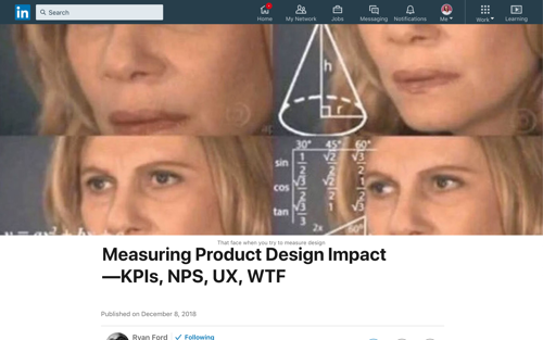 Measuring Product Design Impact—KPIs, NPS, UX, WTF - Blog Post by Ryan Ford