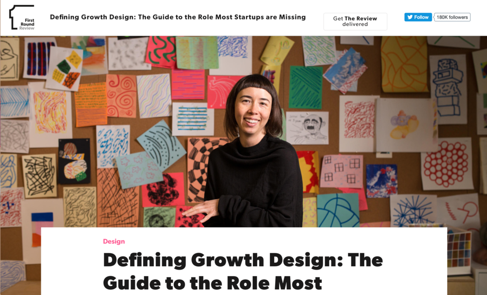 Defining Growth Design: The Guide to the Role Most Startups are Missing - Written and Audio Interview with Angel Steger on the First Round Blog