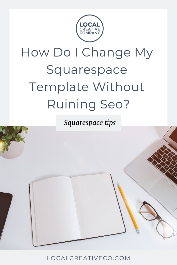 Maybe you built your website on Squarespace last year and it's finally ready for an upgrade.  How do you change your Squarespace template without ruining your search rankings?