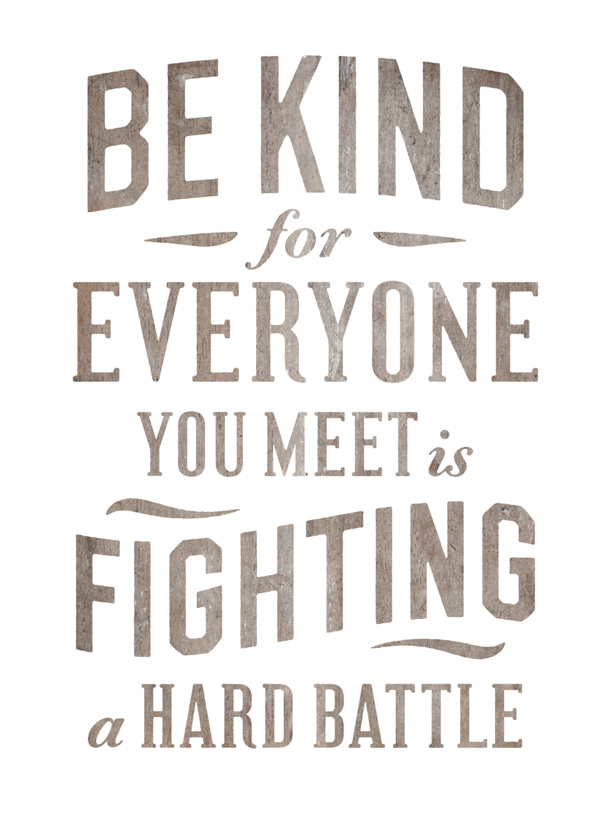 be-kind-for-everyone-you-meet-is-fighting-a-tough-battle