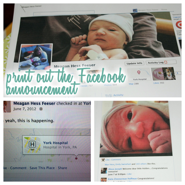 Print out the Facebook announcement for the baby book to remember all the well-wishes (and as a reminder of the times) @ohbotherblog