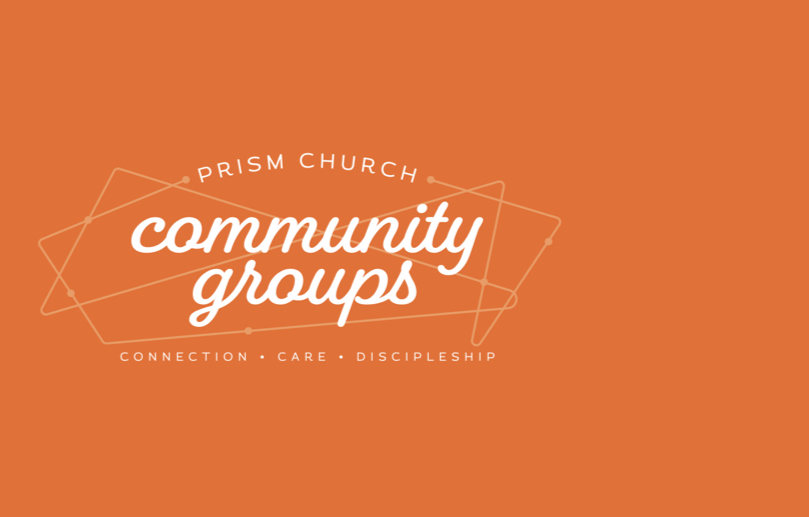 Why Community Groups? - Community Groups provide people with the opportunity to connect with others, experience the tangible love of Jesus, and be continually revived in their relationship with Christ.