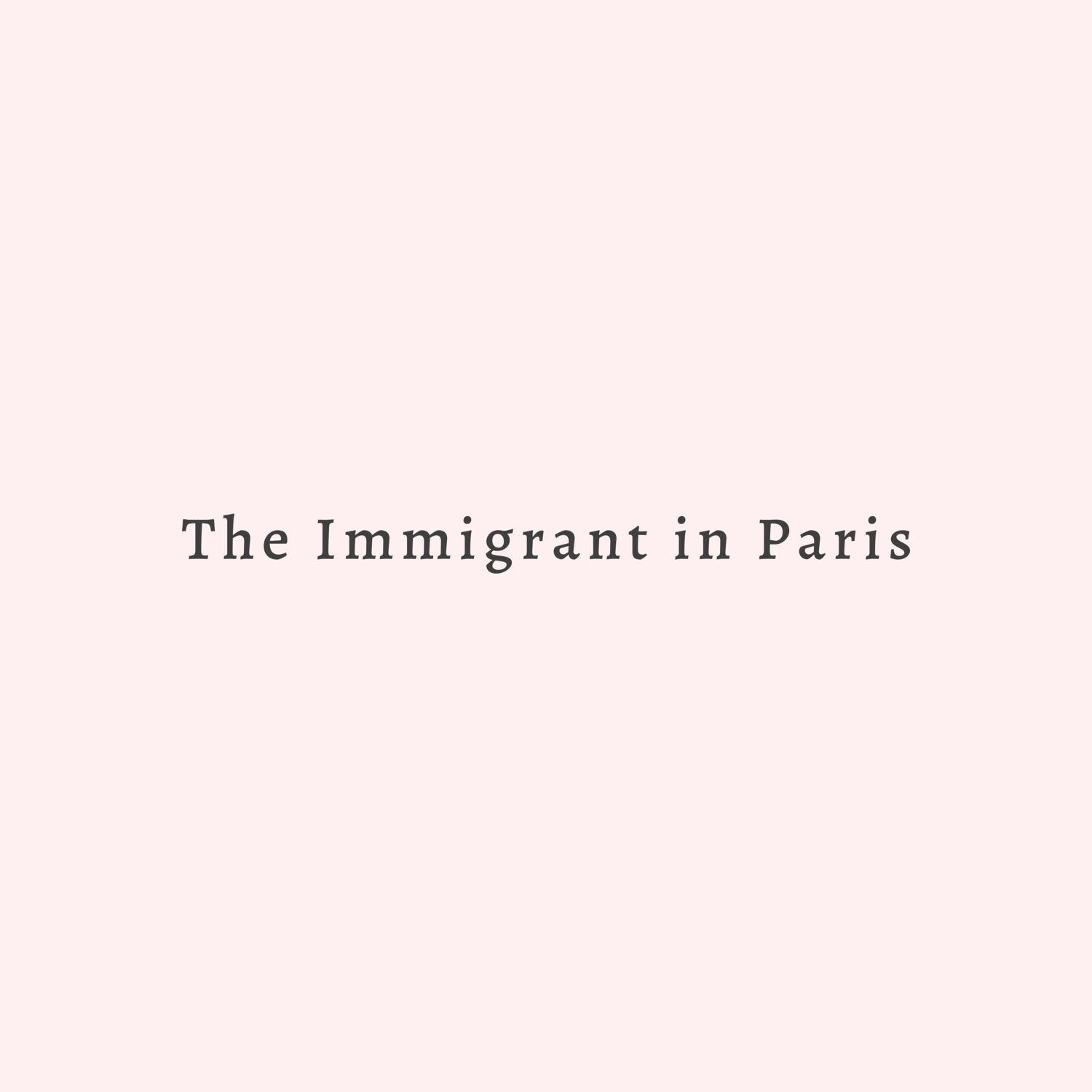 The Immigrant in Paris