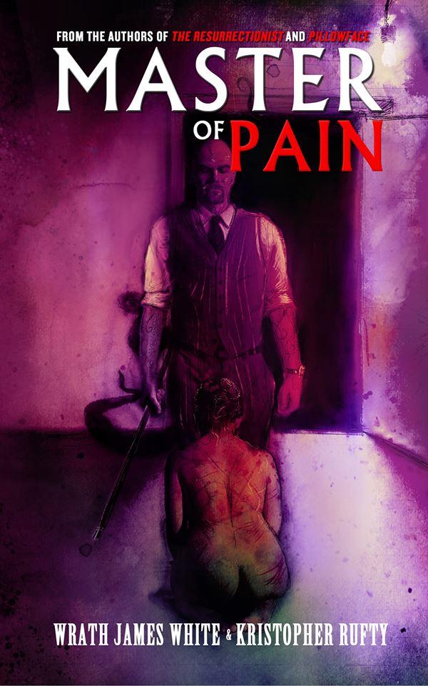 Master of Pain_Wrath James White_Kristopher Rufty.jpg