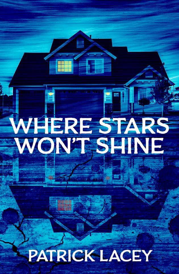 Where Stars Won't Shine_Patrick Lacey.jpg