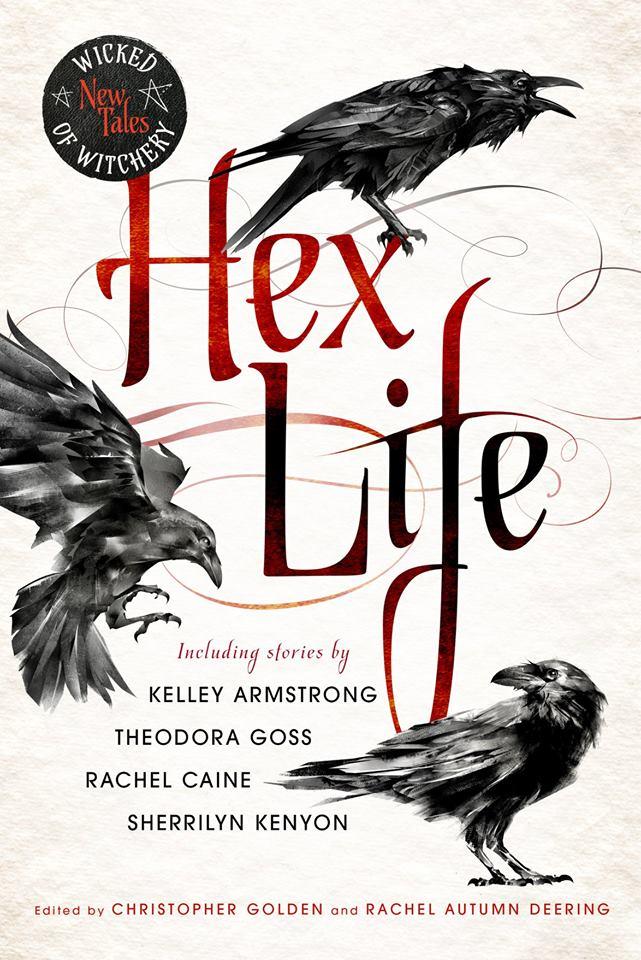 Hex Life - Wicked New Tales of Witchery_Christopher Golden_Rachel Autumn Deering.jpg