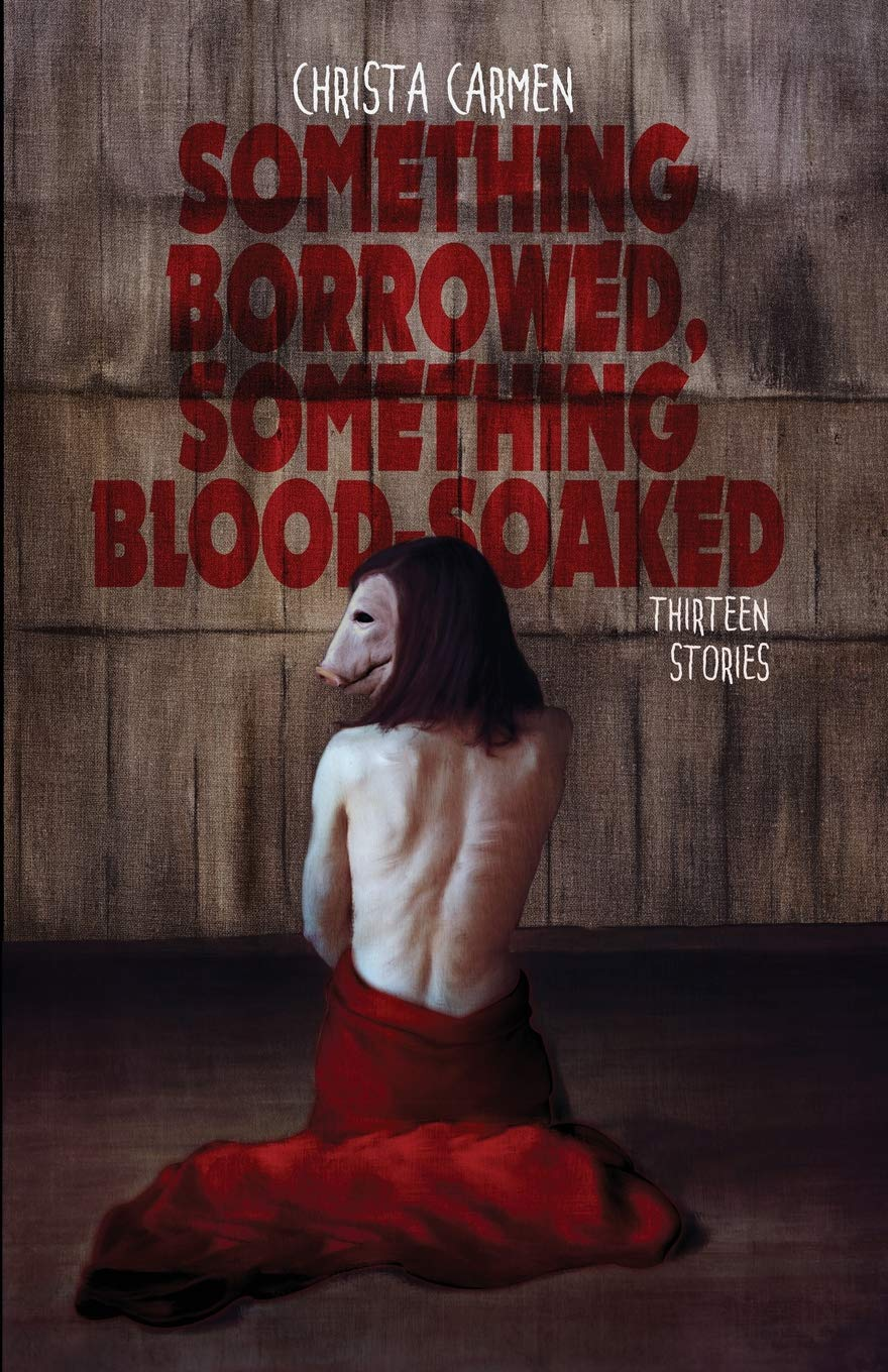 Something Borrowed Something Blood-Soaked_Christa Carmen.jpg