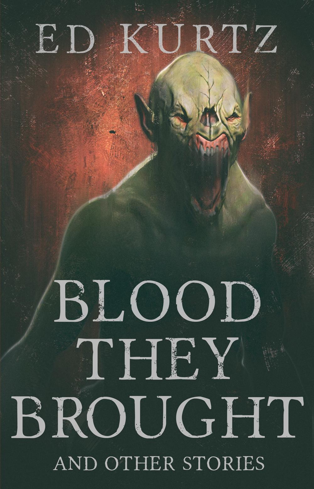 Blood They Brought_Ed Kurtz.jpg