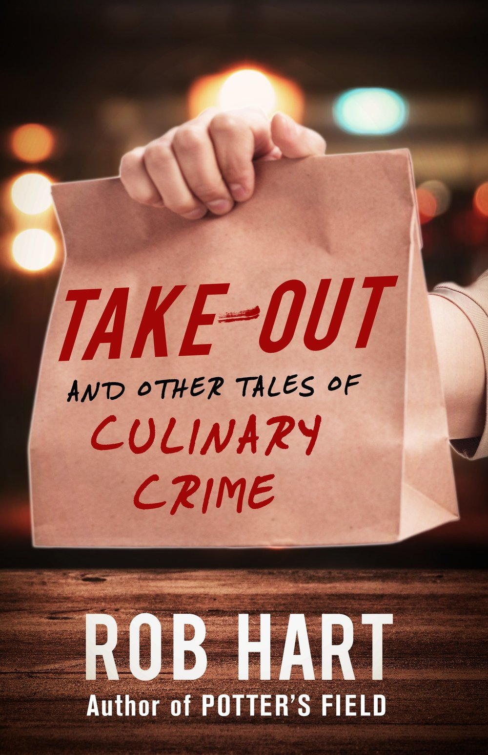Take-Out and other tales of culinary crime_Rob Hart.jpg