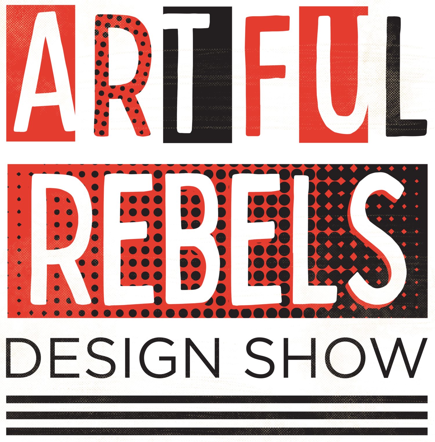 ARTFUL REBELS