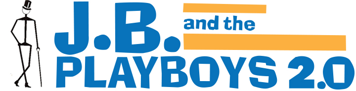 J.B. and The Playboys 2.0