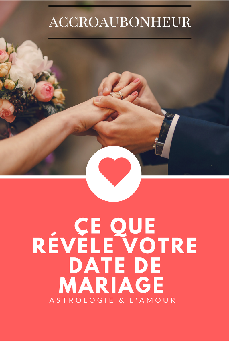 Ce que révèle votre date de mariage - ACCRO AU BONHEUR