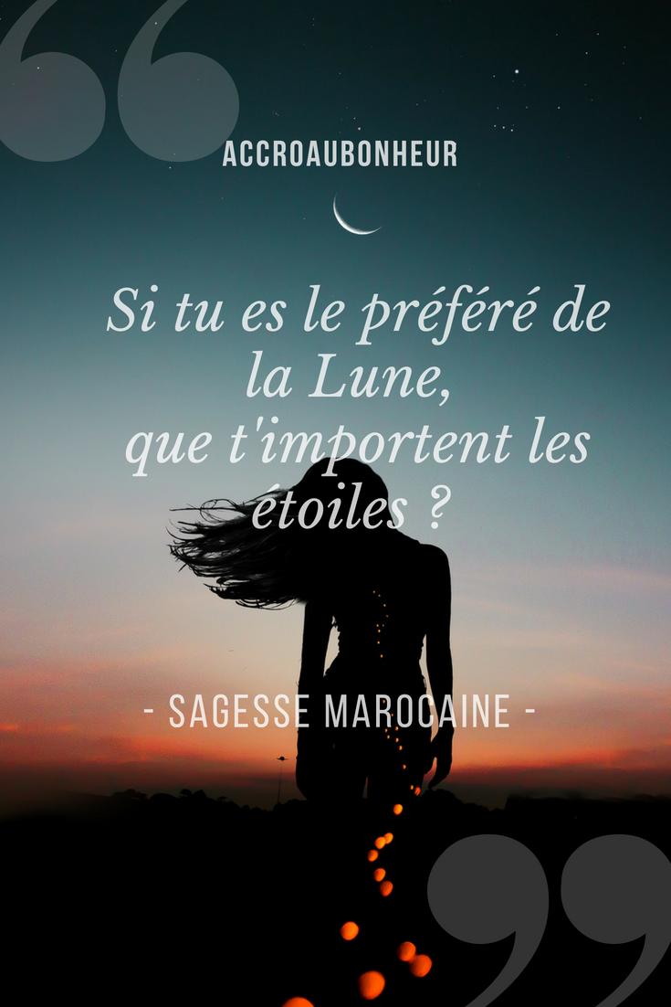 sagesse marocaine - La Lune et Vous - accroaubonheur