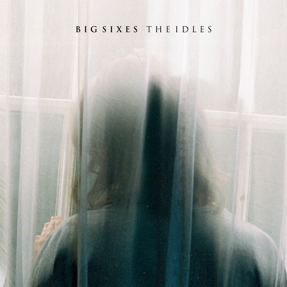 big sixes - the idles