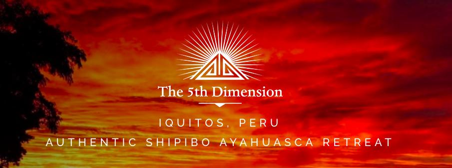 5th Dimension Ayahuasca Spiritual Healing Retreat, Iquitos, Peru