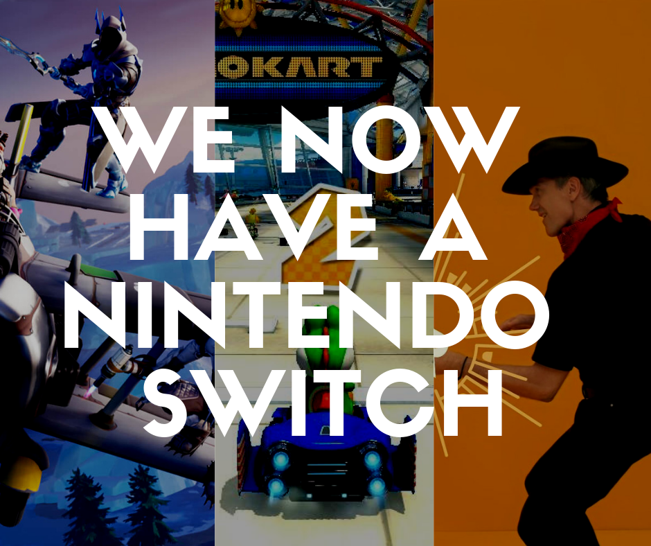 Copy of We now have a nintendo switch (2).png