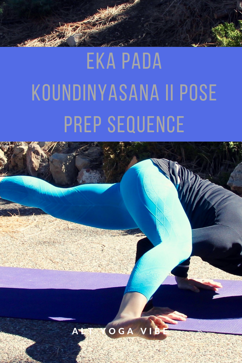 Eka Pada Koundinyasana Ii Yoga Pose Prep Sequence Val Minos Yoga