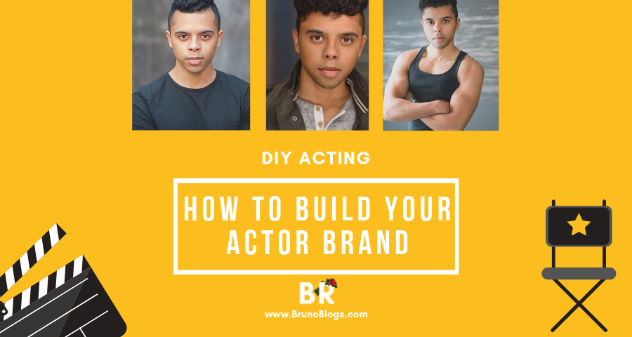 how-to-build-your-actor-brand-blogs-for-actors