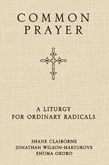 COMMON PRAYER: A LITURGY FOR ORDINARY RADICALS    This guide has been instrumental in helping us shape our worship times in our Family and Lord's Table gatherings. It's also a useful guide for family dinner time and personal prayer and reading at home, on break at work or school, or anywhere if you have it on your phone. The  pocket edition  is also a nice addition.