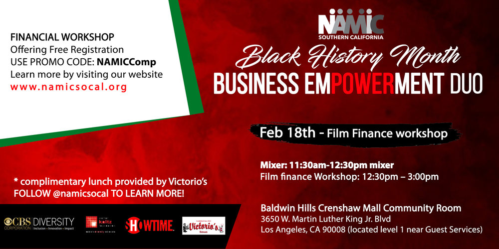 Film Finance, Wealth Building, & Branding Workshop - This workshop will feature expert financiers Jeff Porter, Bilal Little, Yohance Harrison, and Marcus Ranger presenting best practices and insights on film finance, wealth building/financial habits, and personal branding. Pre-event registration required.NAMIC Members: Free (registration required)Non-Members: $15.00 per event (registration required) or purchase our Business Empowerment Duo to attend both events for a discounted price of $25.00!For tickets click on link.https://www.eventbrite.com/e/namic-black-history-month-business-empowerment-duo-tickets-55849107183