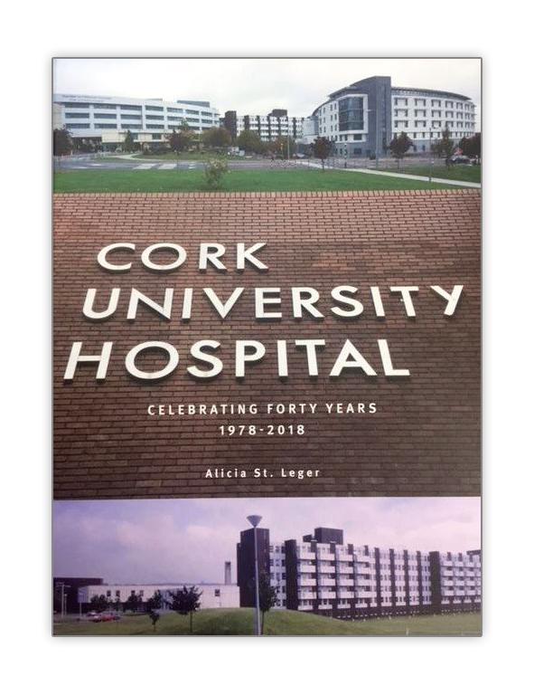 Cork University Hospital, Celebrating Forty Years 1978 - 2018
