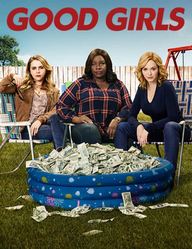 """Good Girls"" - Three females get fed up with their current situation and decide to rob their local grocery store. Being new to the game of crime they get pulled in deeper than they ever imagined.1 season"