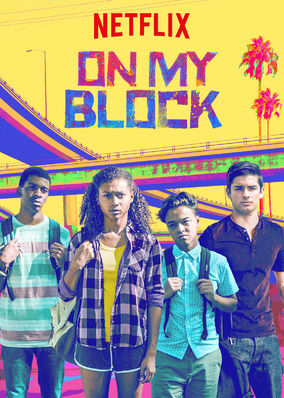 On My Block - Four street savvy kids from a predominantly Black and Hispanic neighbourhood in South Central Los Angeles navigate their way through high school and try to keep their lifelong friendship together whilst confronting challenges of adolescence and life growing up in South Central.1 season