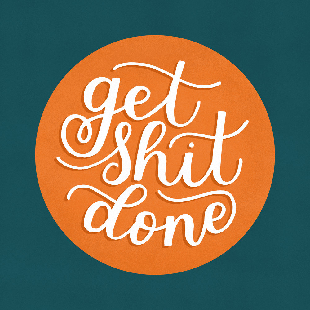 Get Shit Done Hand Lettering