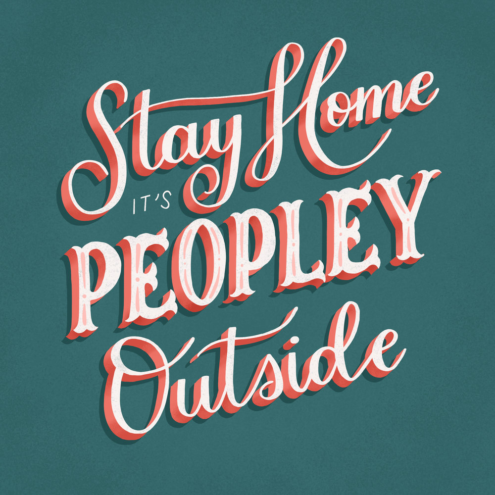 Stay Home It's Peopley Outside