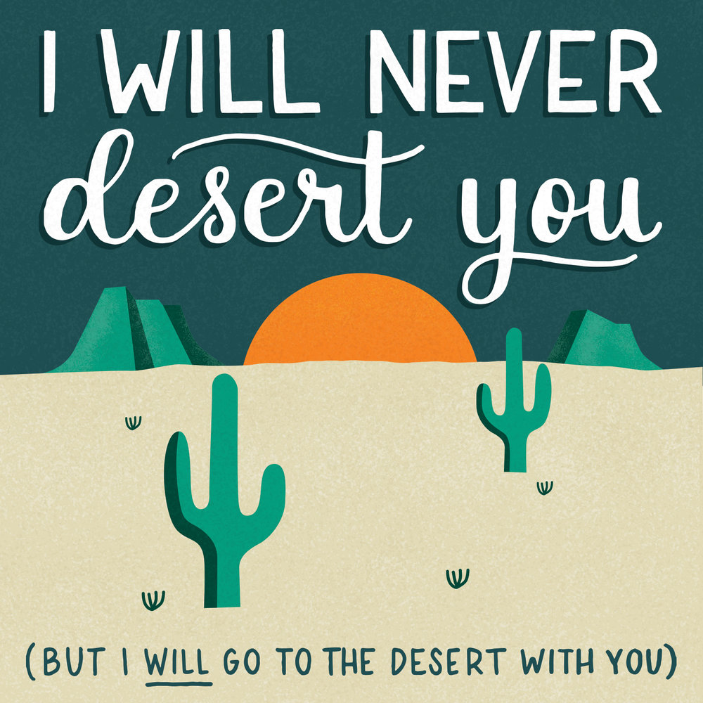 I will never desert you