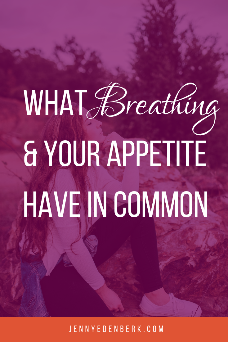 What Breathing & Your Appetite Have in Common