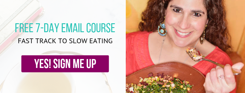 7-Day Fast Track to Slow Eating Course