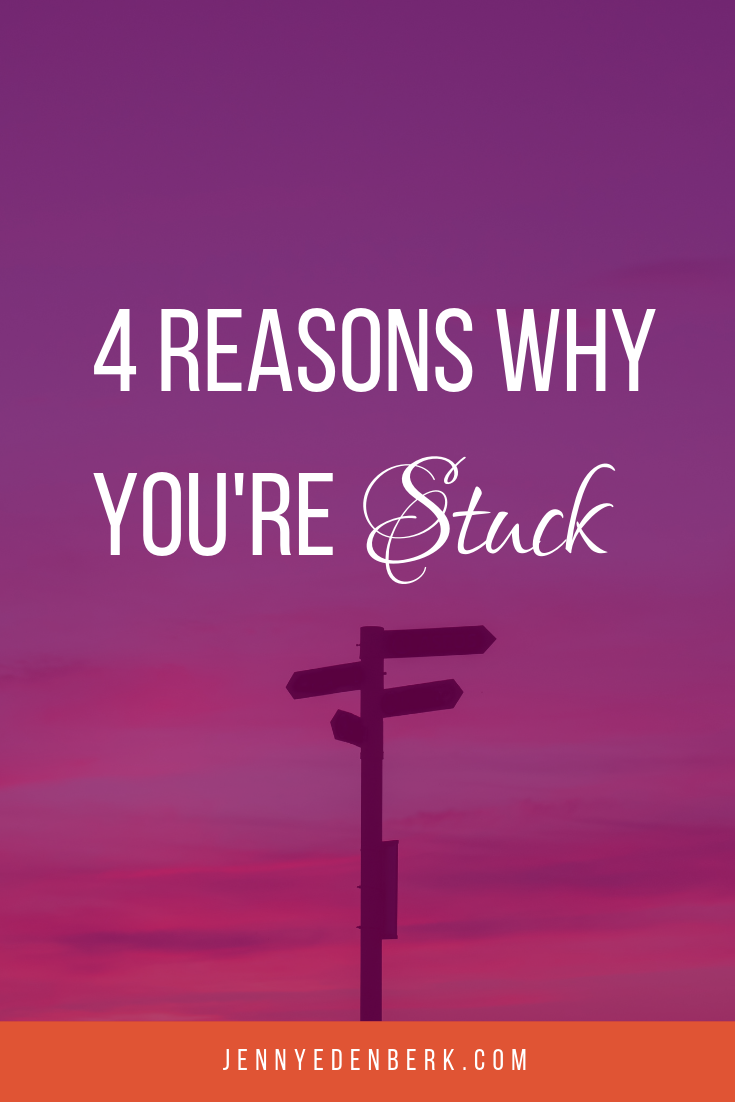 4 Reasons Why You're Stuck