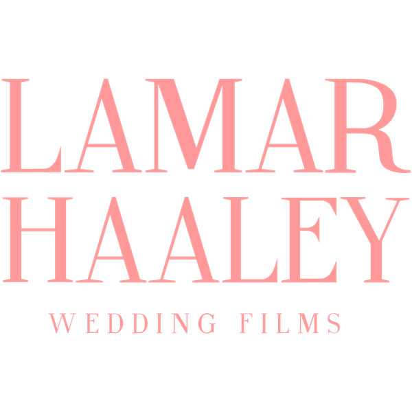 Lamar Haaley Wedding Films