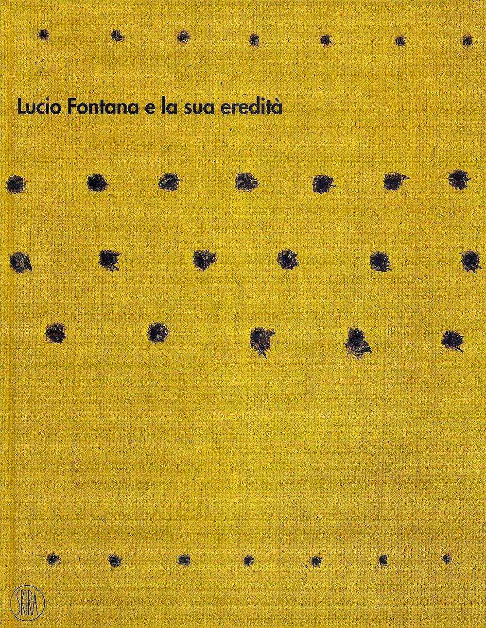 Lucio Fontana  e la sua eredità.jpeg