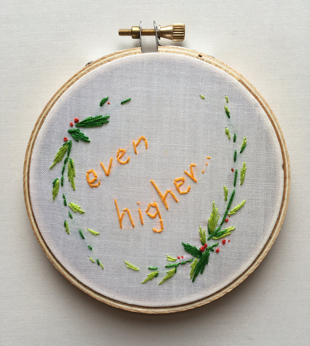 "Even Higher…  2017 4"" embroidery"
