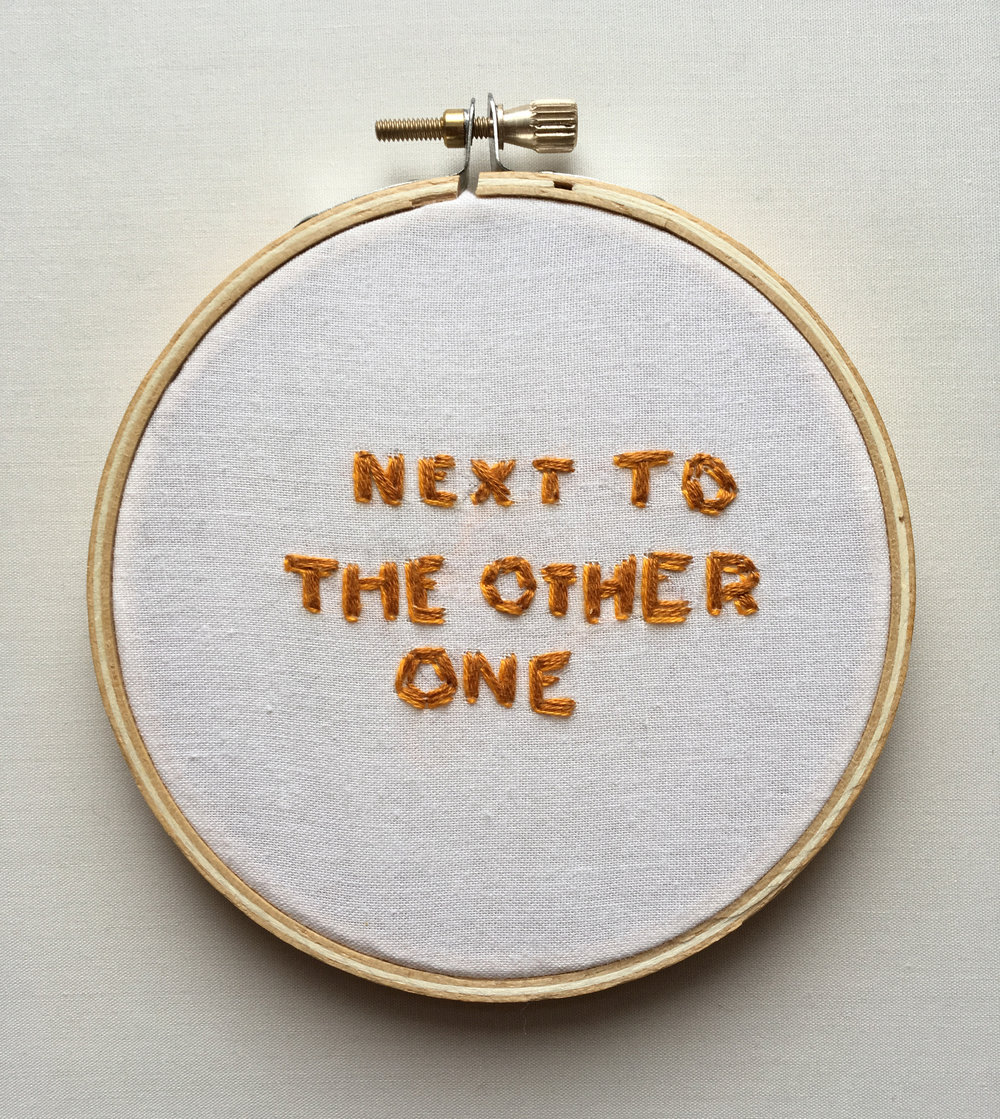 "Next to The Other One  2017 4"" embroidery"