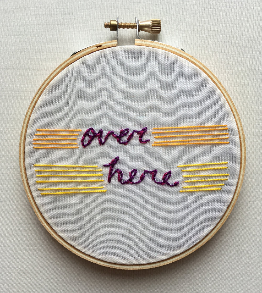 "Over Here  2017 4"" embroidery"