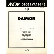 "Daimon - Edited by: Lucio PozziFeatures in this issue: ""The Poet as Myth-maker and Shaman"" by Elemire Zolla; ""Chase 1, Chase 2, Chase 3"" by Ann Lauterbach; ""Cracks in the Street"" by Felix Guattari; ""Loxo-dromics, Columbus Day Observed, The Darwinist"" by Tory Dent; ""Muddening Clarity"" by Lucio Pozzi. Other contributors: Francesco Clemente, Ross Bleckner…Order here"