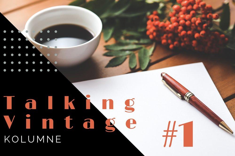 Talking Vintage #1: Déjà-Vu