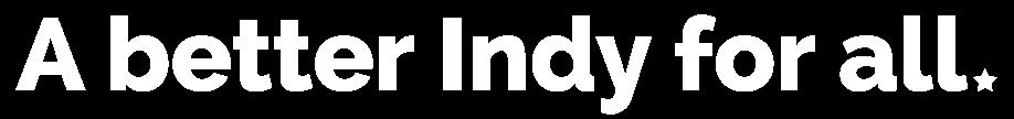 ABetterIndyForAll-Logo-White.png