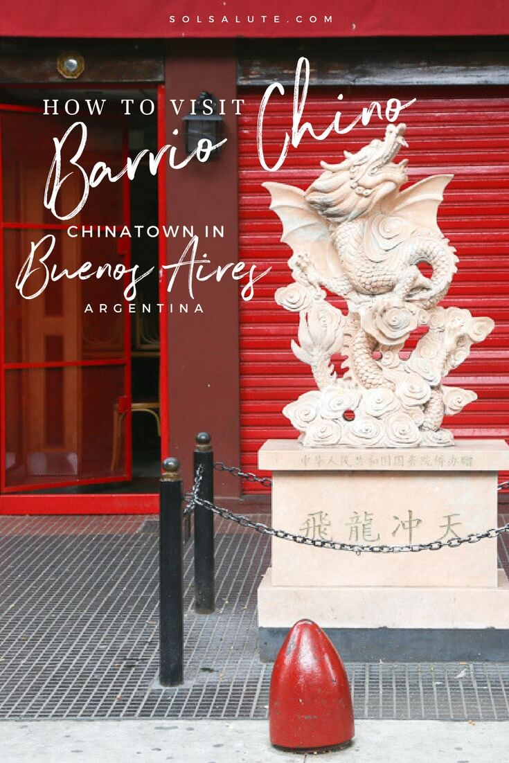 How to visit Buenos Aires Chinatown Barrio Chino in Belgrano Argentina #BuenosAires #Chinatown