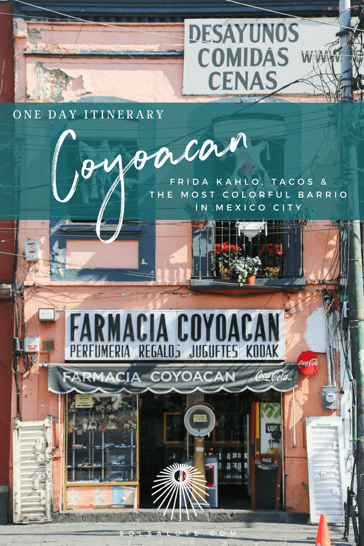 How to spend a day in Coyoacan in Mexico City, a 1 day Itinerary #MexicoCity #Coyoacan #Mexico #FridaKahlo