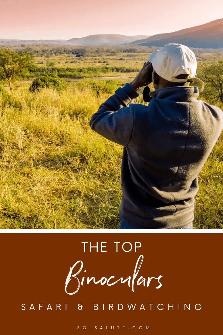 The Best Travel Binoculars for Safari, Best Birdwatching Binoculars, Safari Binoculars and how to get the best quality binoculars for travel #Binoculars #Safari