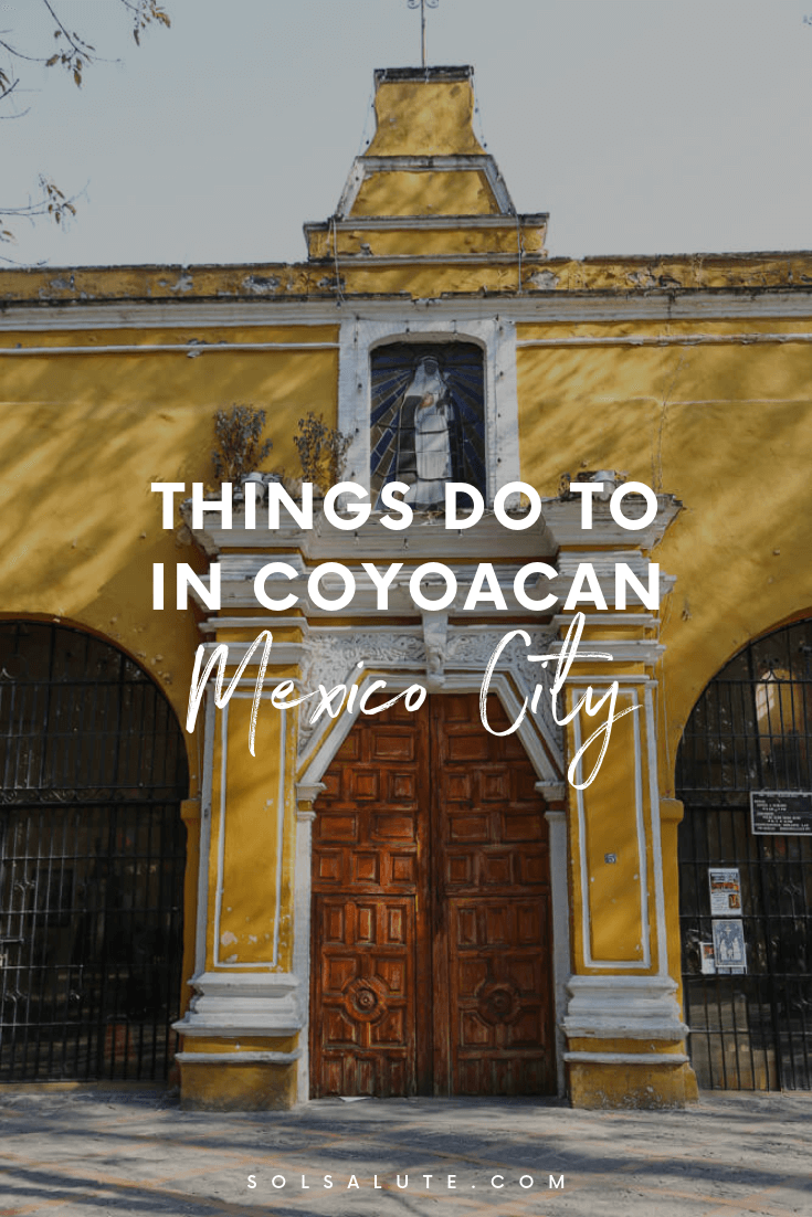 Things to do in Coyocan Mexico City, the cutest Mexico City neighborhood, one day in Coyoacan, self-guided walking tour of Coyoacan, how to see Frida Kahlo's house #Coyoacan #Mexico #MexicoCity