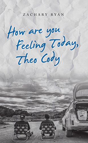 - How are you Feeling Today, Theo Cody