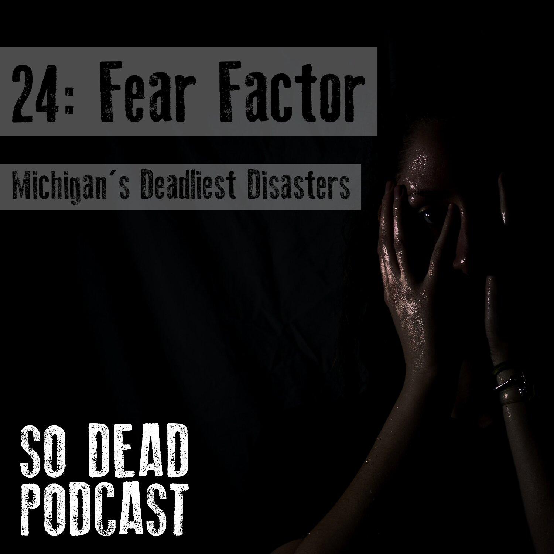 24- Fear Factor — So Dead Podcast