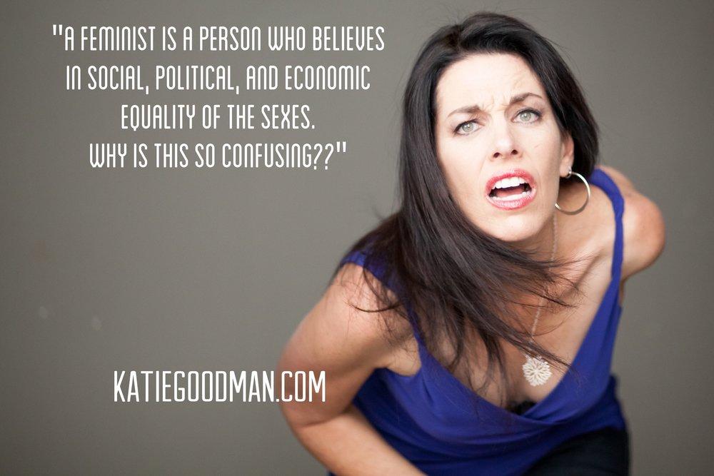 Katie Goodman Feminist Quote