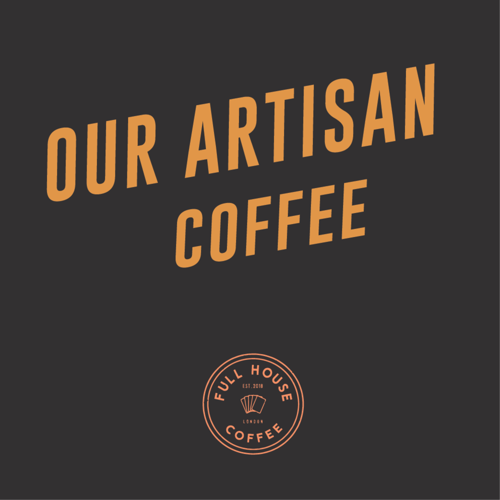 ARTISANAL COFFEE - Fresh is always best and coffee is no different. By supporting local coffee roasters we guarantee our coffee is always freshly roasted.