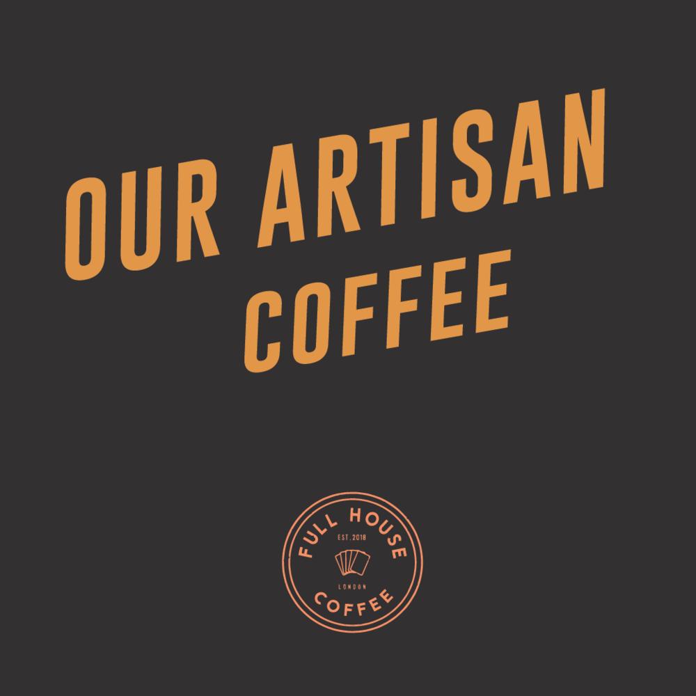 ARTISANAL COFFEE -